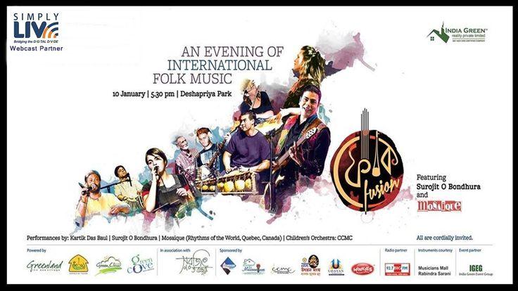 Live Webcast - Folk Fusion 2015 (An evening of international folk music). Featuring - Surojit O Bondhura & Mosaique & Kartik Das Baul  10th January 2015, Deshapriya Park, 5:30 PM On wards