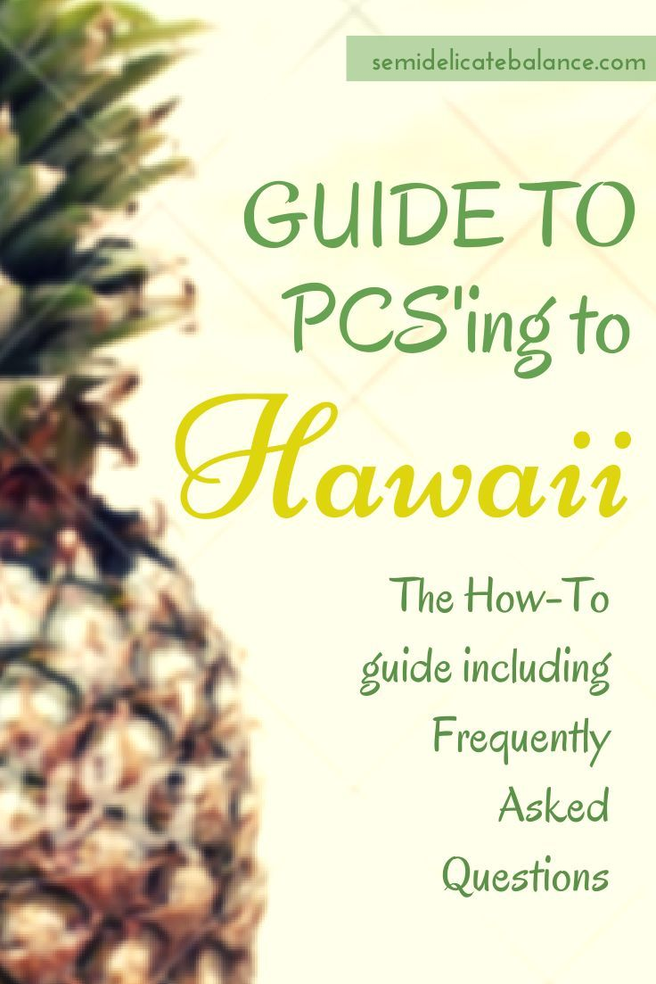 Guide To PCS'ing to Hawaii, The How-to guide featuring FAQ Army, Navy, Marine, PCS, Military, Overseas, OCONUS