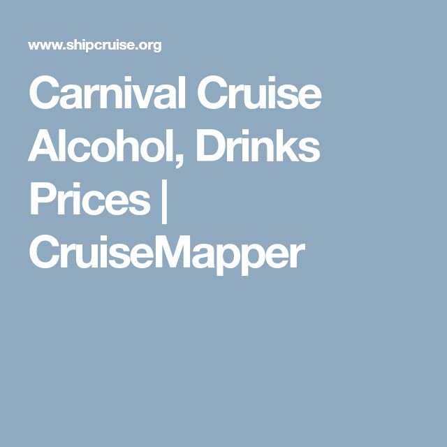Carnival Cruise Alcohol, Drinks Prices   CruiseMapper