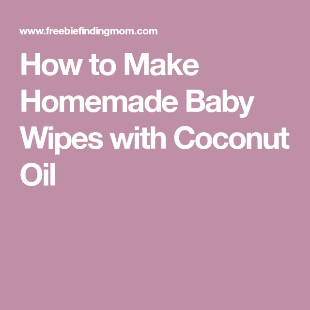 How to Make Homemade Baby Wipes with Coconut Oil