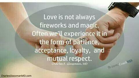 """✿⊱❥ """"O amor nem sempre é fogos de artifício e magia. Muitas vezes, vamos experimentá-lo sob a forma de paciência, aceitação, lealdade e respeito mútuo."""""""