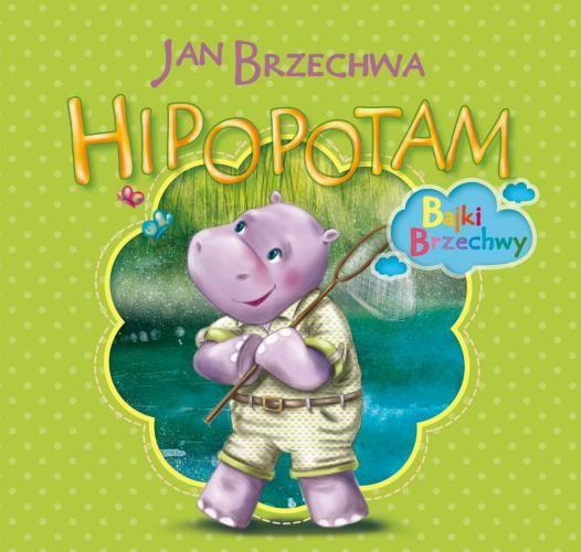 Księgarnia Wydawnictwo Skrzat Stanisław Porębski - WYDAWNICTWO DLA DZIECI I MŁODZIEŻY - Hipopotam. Bajki Brzechwy