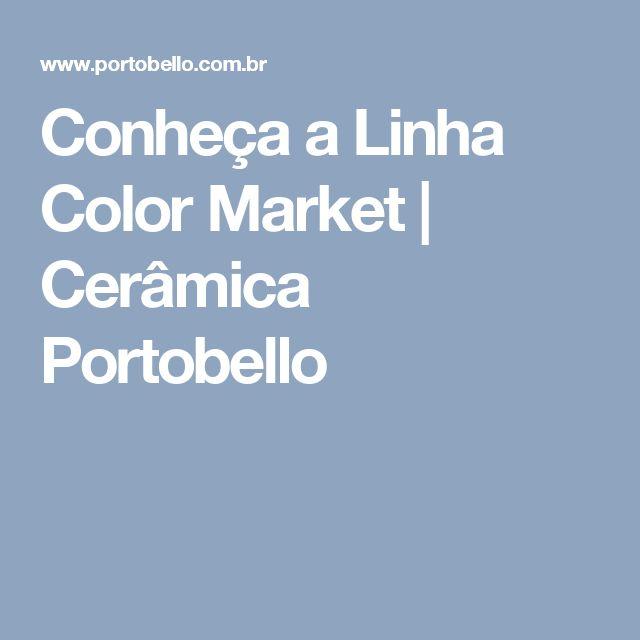 Conheça a Linha Color Market  | Cerâmica Portobello