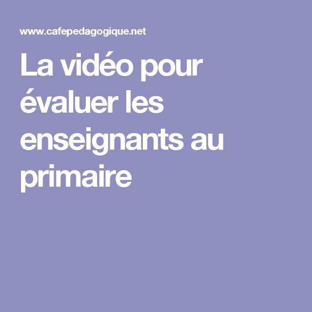 La vidéo pour évaluer les enseignants au primaire