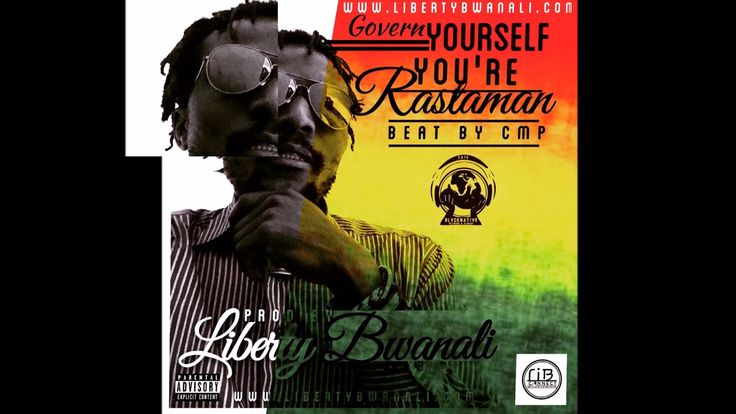 Govern Yourself You're Rastaman  by LIBERTY BWANALI - #CMPLMP