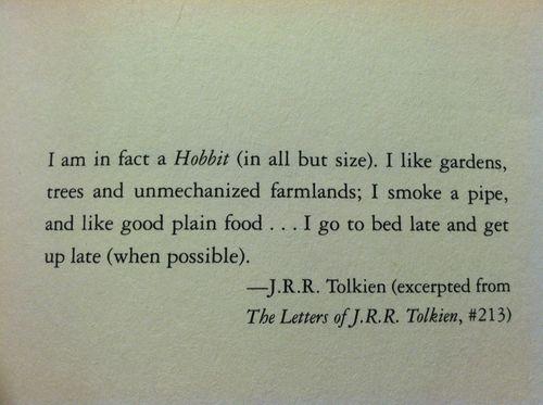 J.R.R. Tolkien considered himself a hobbit at heart.