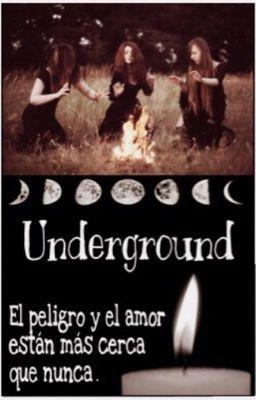 Underground; Un mundo secreto. #wattpad #fantasia #brujas