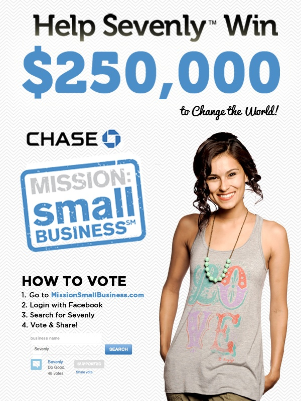 Vote for Sevenly as your favorite small business! Think of all the lives we can touch if we won! Don't Wait! VOTE HERE -> https://www.missionsmallbusiness.com/