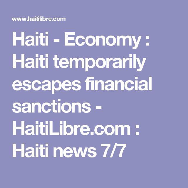Haiti - Economy : Haiti temporarily escapes financial sanctions - HaitiLibre.com : Haiti news 7/7