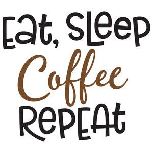 Silhouette Design Store: eat, sleep, coffee repeat