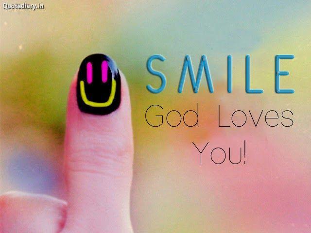 Smile; God Loves You