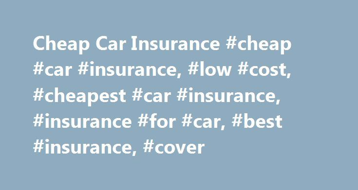 Cheap Car Insurance #cheap #car #insurance, #low #cost, #cheapest #car #insurance, #insurance #for #car, #best #insurance, #cover http://income.nef2.com/cheap-car-insurance-cheap-car-insurance-low-cost-cheapest-car-insurance-insurance-for-car-best-insurance-cover/  # Cheap Car Insurance If you're looking for cheap car insurance; you've come to the right place. Quoteline Direct has been cutting the cost of car insurance for more than 45 years, and we have got access to some great policies…