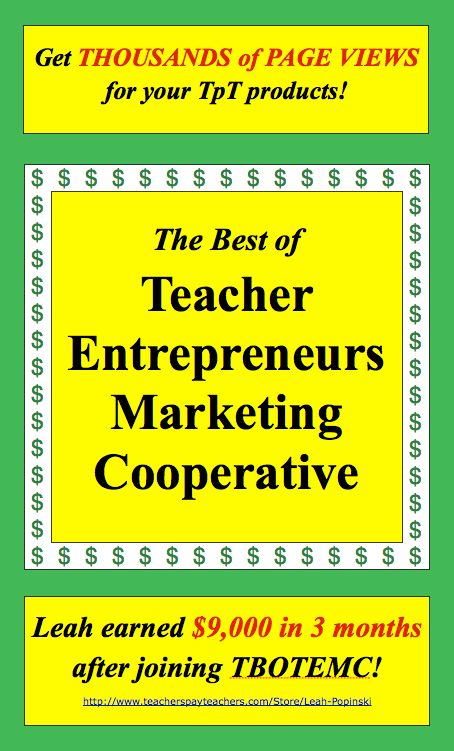 Get THOUSANDS OF PAGE VIEWS for your TpT products! Leah Popinski earned $9,000 in 3 MONTHS after joining The Best of Teacher Entrepreneurs Marketing Cooperative! #TeachersPayTeachers  http://www.teacherspayteachers.com/Product/The-Best-of-Teacher-Entrepreneurs-Marketing-Cooperative-1054613  http://www.teacherspayteachers.com/Store/Leah-Popinski