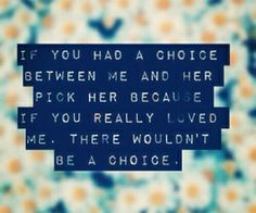 im tired of feeling like second choice...