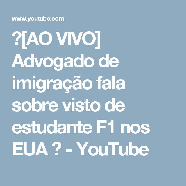 🔴[AO VIVO] Advogado de imigração fala sobre visto de estudante F1 nos EUA ✔ - YouTube