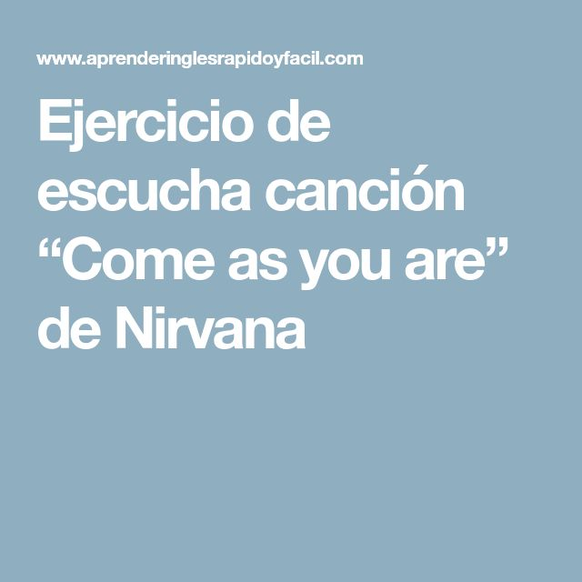 "Ejercicio de escucha canción ""Come as you are"" de Nirvana"
