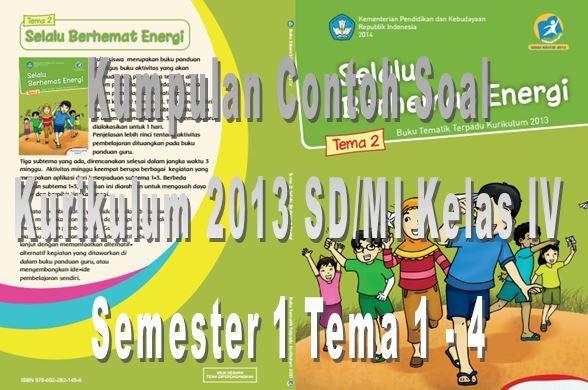 Contoh Soal UTS dan UAS Terbaru Kurikulum 2013 SD/MI Kelas IV Semester 1 Format Microsoft Word