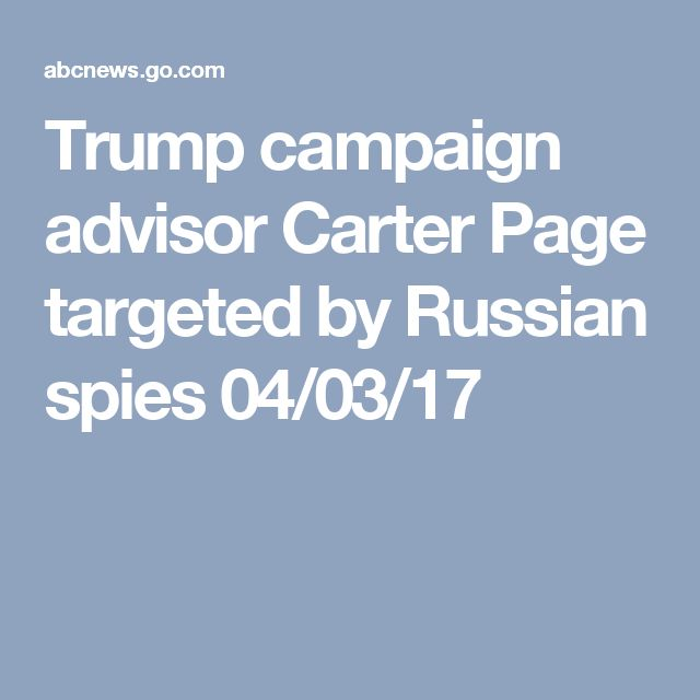 Trump campaign advisor Carter Page targeted by Russian spies 04/03/17