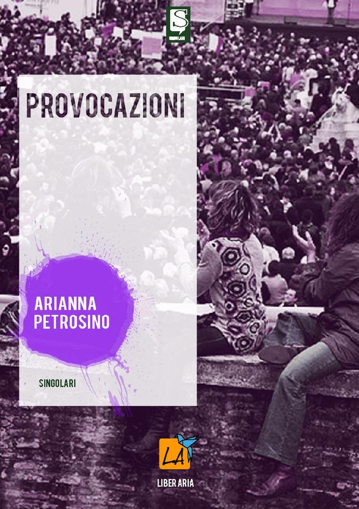 """""""Provocazioni"""" di Arianna Petrosino"""