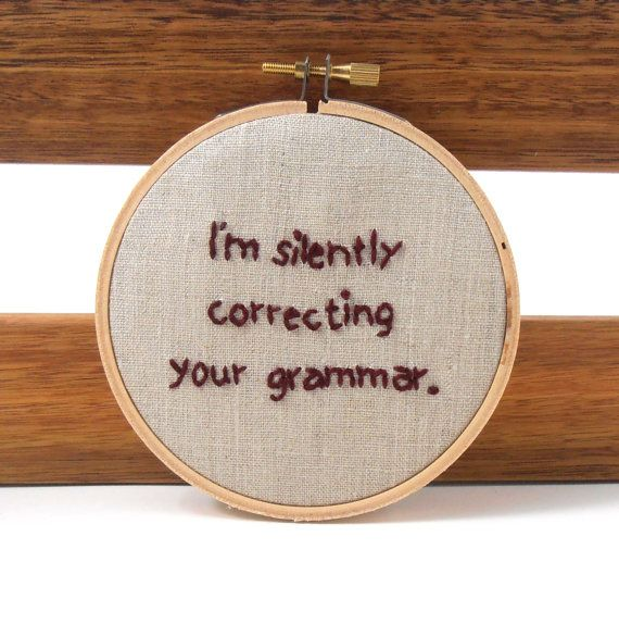 Grammar Police Funny Embroidery Hoop Art