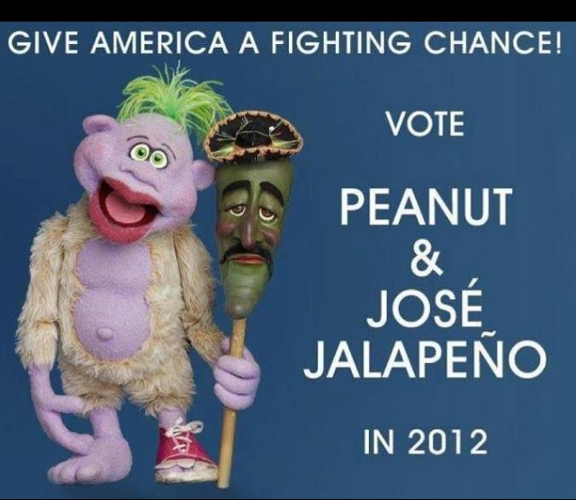They have my vote!: Peanut, Funny Pics, Health Care, Funny Pictures, 2012, Funny Stuff, Jose Jalapeno, Guys, Humor Things