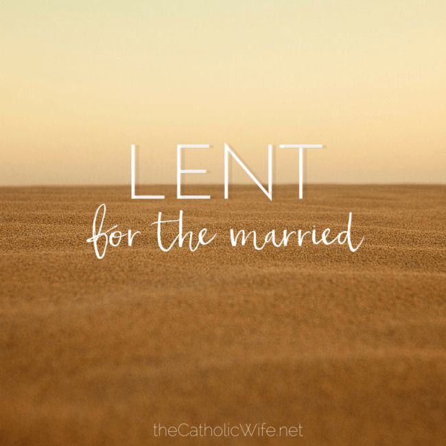 What you can do for and with your spouse for a super fruitful, Jesus-packed Lent | by Katie Sciba at The Catholic Wife #lent #married