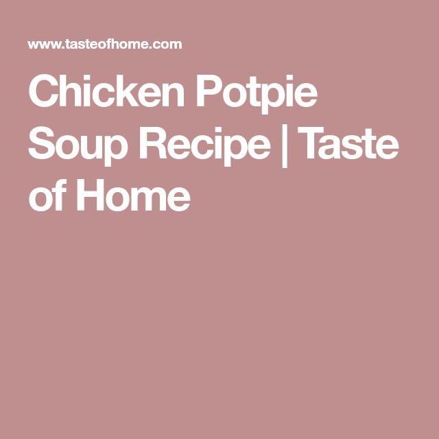 Chicken Potpie Soup Recipe | Taste of Home