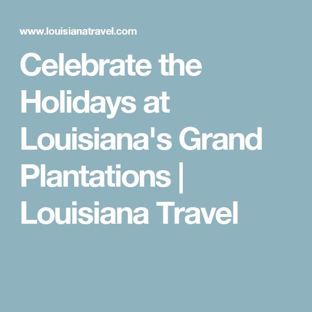 Celebrate the Holidays at Louisiana's Grand Plantations | Louisiana Travel