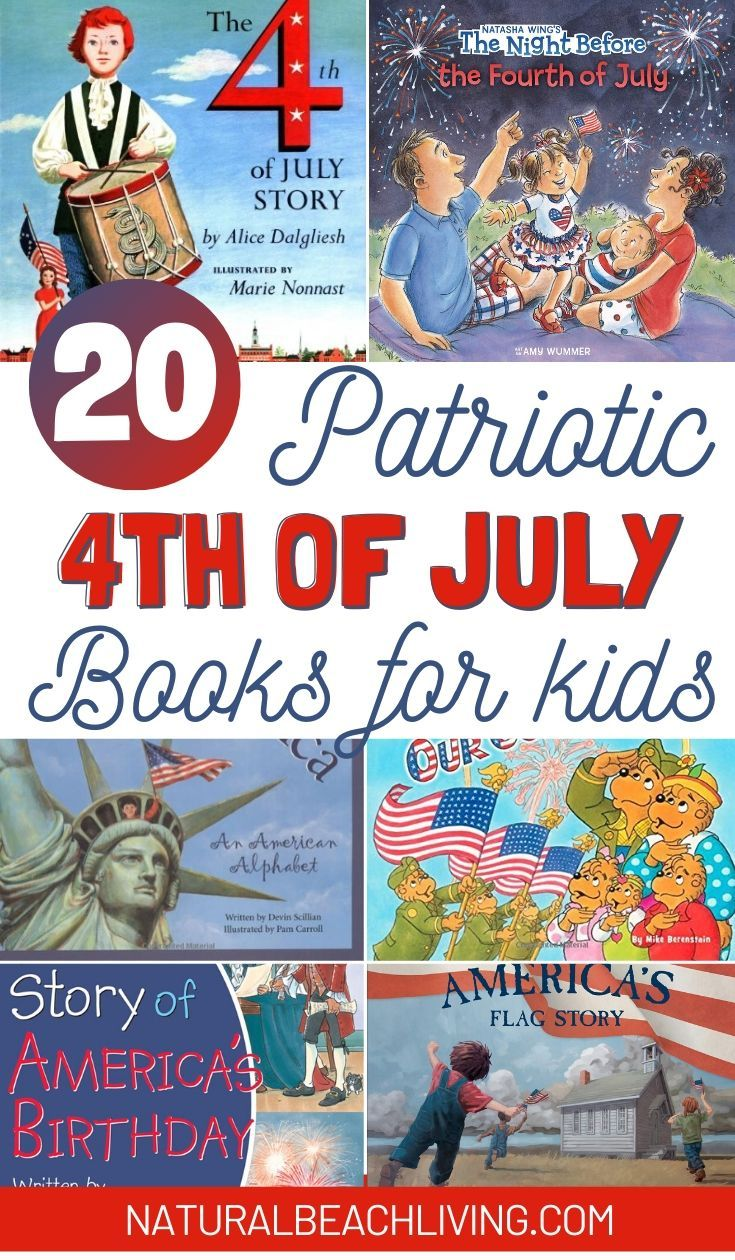 20 4th Of July Books For Kids Patriotic Books Natural Beach Living Preschool Books Preschool Themes Early Elementary Activities [ 1260 x 735 Pixel ]