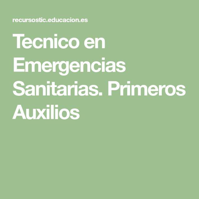 Tecnico en Emergencias Sanitarias. Primeros Auxilios