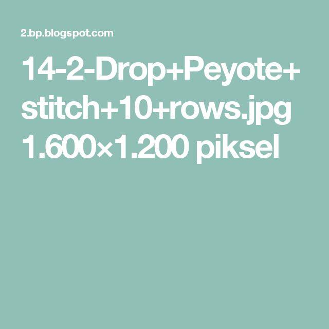 14-2-Drop+Peyote+stitch+10+rows.jpg 1.600×1.200 piksel