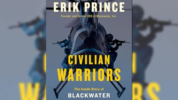 Read an Excerpt From Erik Prince's New Book 'Civilian Warriors'