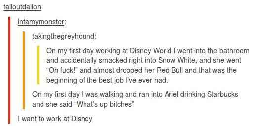 When they realised that working at Disney was probably the dream job.
