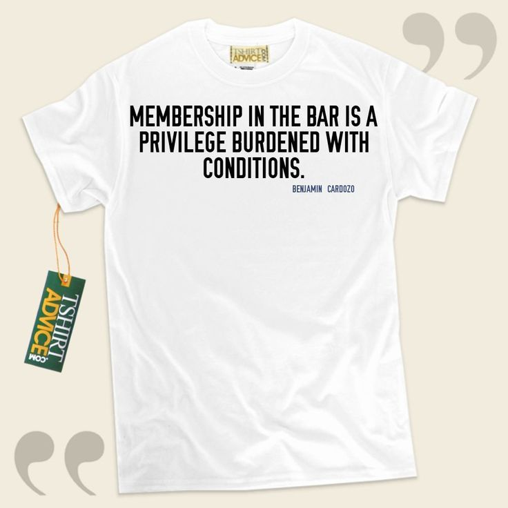 Membership in the bar is a privilege burdened with conditions.-Benjamin Cardozo This unique  reference shirt  doesn't go out of style. We offer you time honored  quote shirts ,  words of knowledge tops ,  attitude tshirts , along with  literature t-shirts  in respect of superior creators,... - http://www.tshirtadvice.com/benjamin-cardozo-t-shirts-membership-in-wisdom-tshirts/