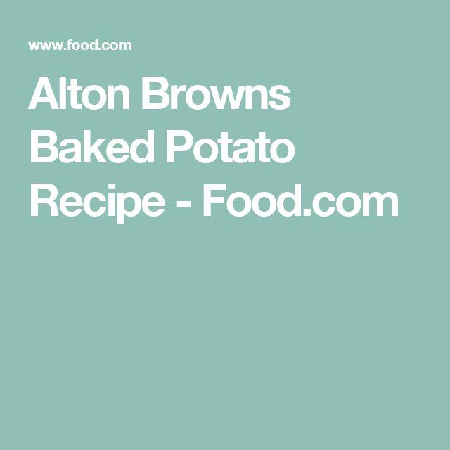 Alton Browns Baked Potato Recipe - Food.com