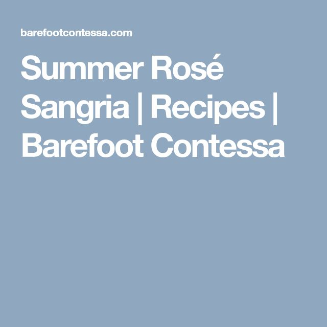 Summer Rosé Sangria | Recipes | Barefoot Contessa