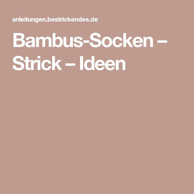 Bambus-Socken – Strick – Ideen