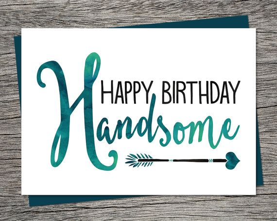Birthday Card Happy Birthday Handsome by RiverRainDesigns