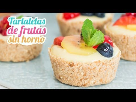 Tartaletas de frutas | Postre sin horno | Quiero Cupcakes! - YouTube