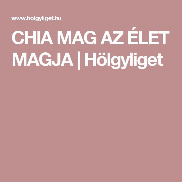 CHIA MAG AZ ÉLET MAGJA | Hölgyliget
