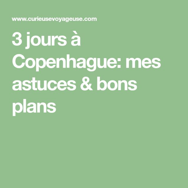 3 jours à Copenhague: mes astuces & bons plans