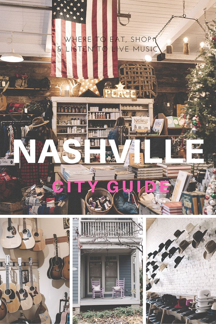 Nashville Travel Guide: Where to Shop, Eat and Listen to Live Music