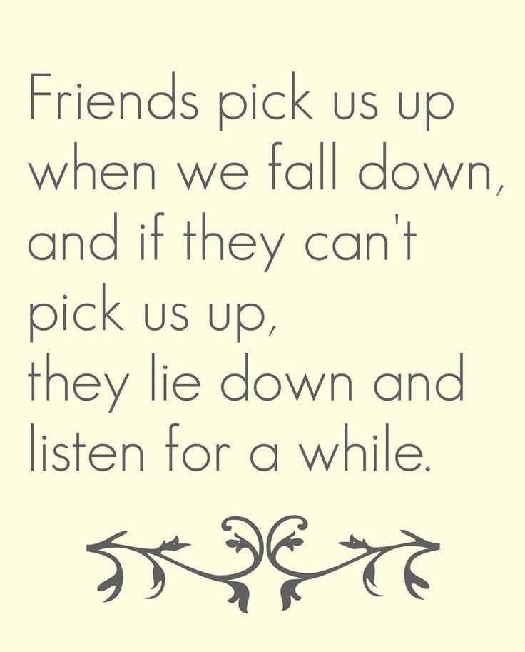 So Thankful For My Epic Friends That God Brought Into My Life! Friends Pick  Us Up When We Fall Down, And If They Canu0027t Pick Us Up, They Lie Down And  Listen ...