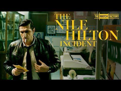 THE NILE HILTON INCIDENT by Tarik Saleh (In Arabic)
