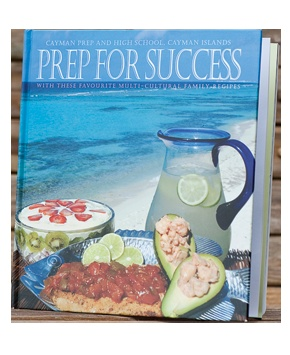 Cayman Prep and High School's popular fundraising cookbook, Prep for ...