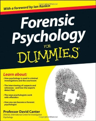 Forensic Psychology For Dummies: If you're a student considering taking forensic psychology or just love to learn about the science behind crime, Forensic Psychology For Dummies is everything you need to get up-to-speed on this fascinating subject.