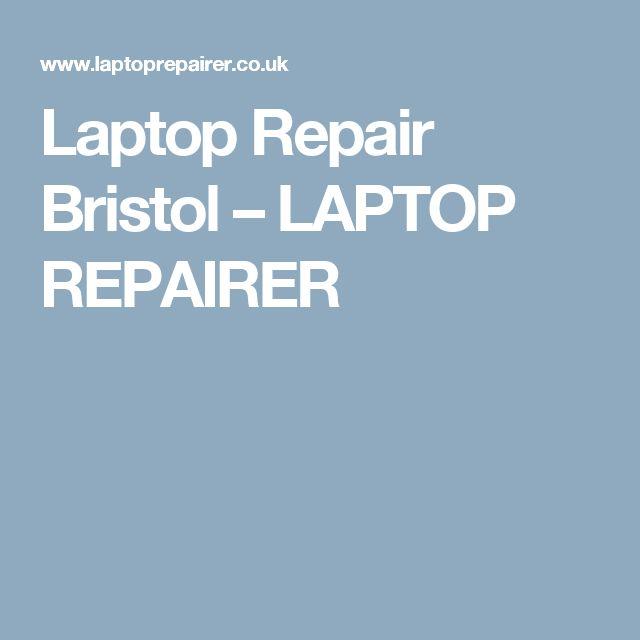 Laptop Repair Bristol – LAPTOP REPAIRER