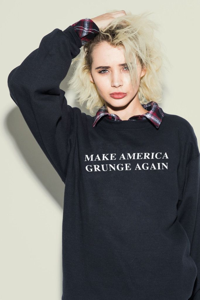Make America Grunge Sweatshirt