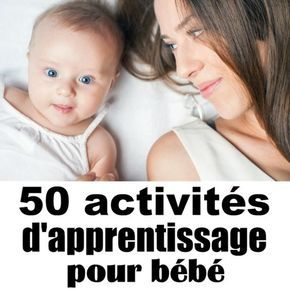 des idées pour jouer avec bébé et l'aider à bien grandir