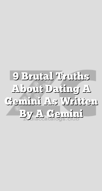 truths about dating a gemini high end matchmaking chicago